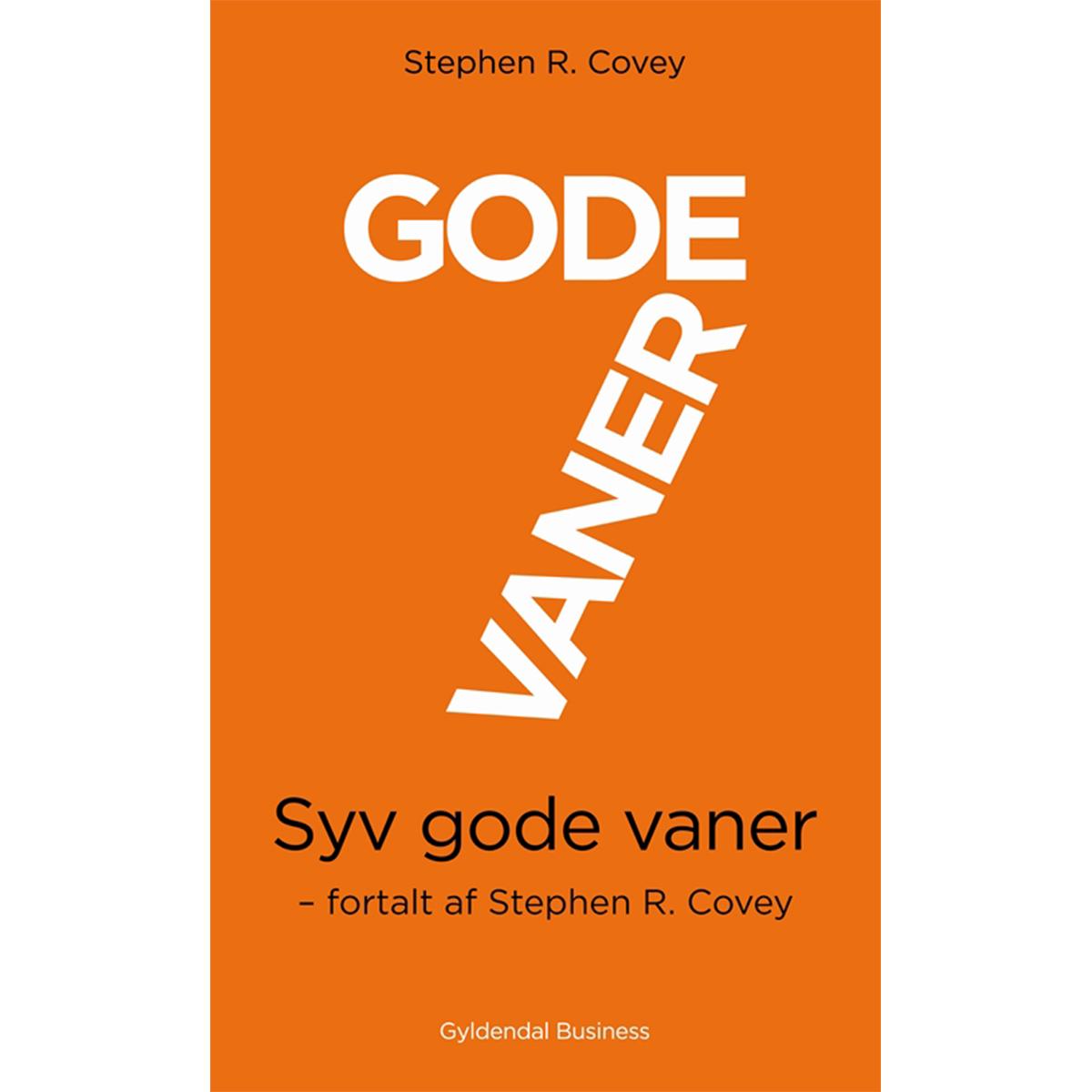 Image of   7 gode vaner - fortalt af Stephen R. Covey - Hæftet