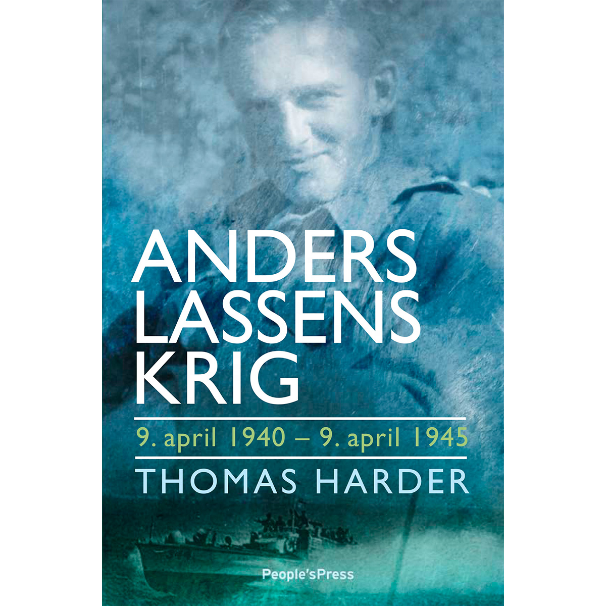 Image of   Anders Lassens krig - 9. april 1940 - 9. april 1945 - Indbundet