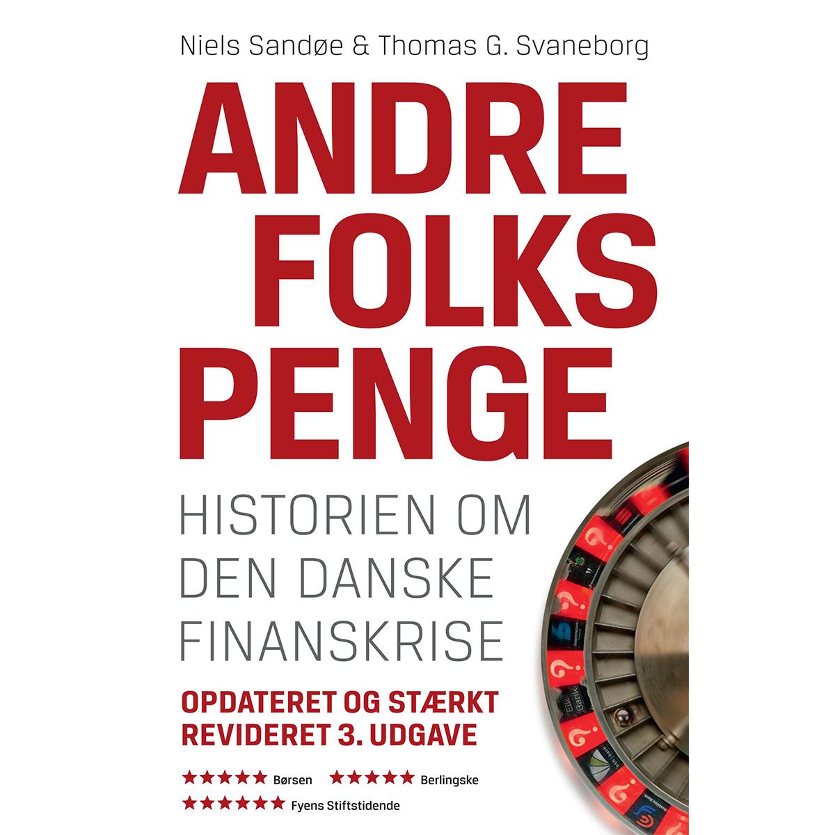 Billede af Andre folks penge - historien om den danske finanskrise - Hardback