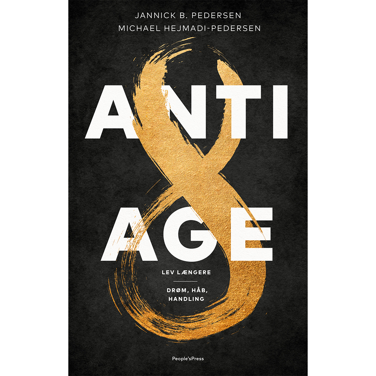 Image of   Anti-age - Lev længere - drøm, håb, handling - Hæftet
