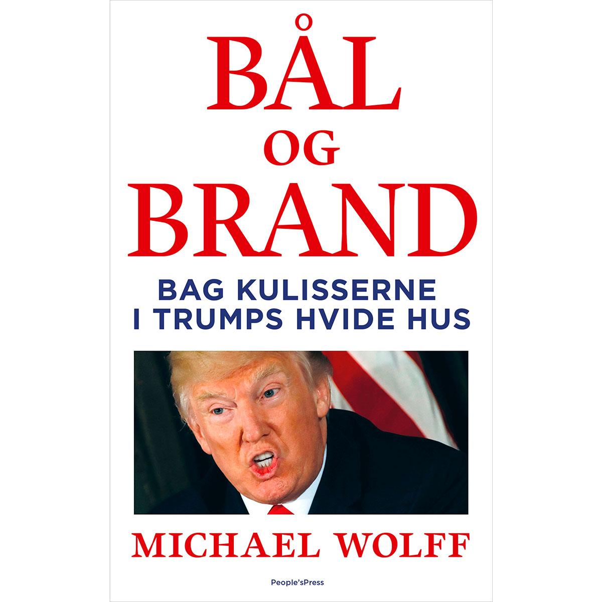 Billede af Bål og brand - Bag kulisserne i Trumps hvide hus - Hæftet