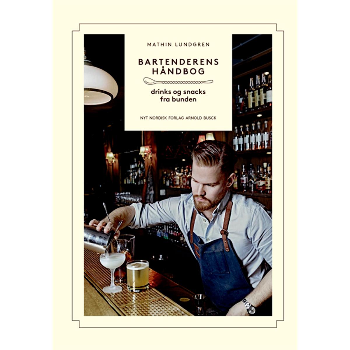 Image of   Bartenderens håndbog - Drinks og snacks fra bunden - Indbundet
