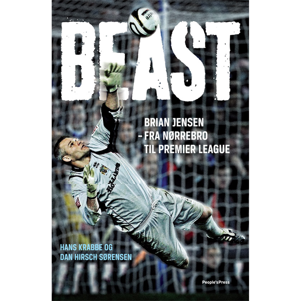 Beast - Brian Jensen - fra Nørrebro til Premier League - Hæftet