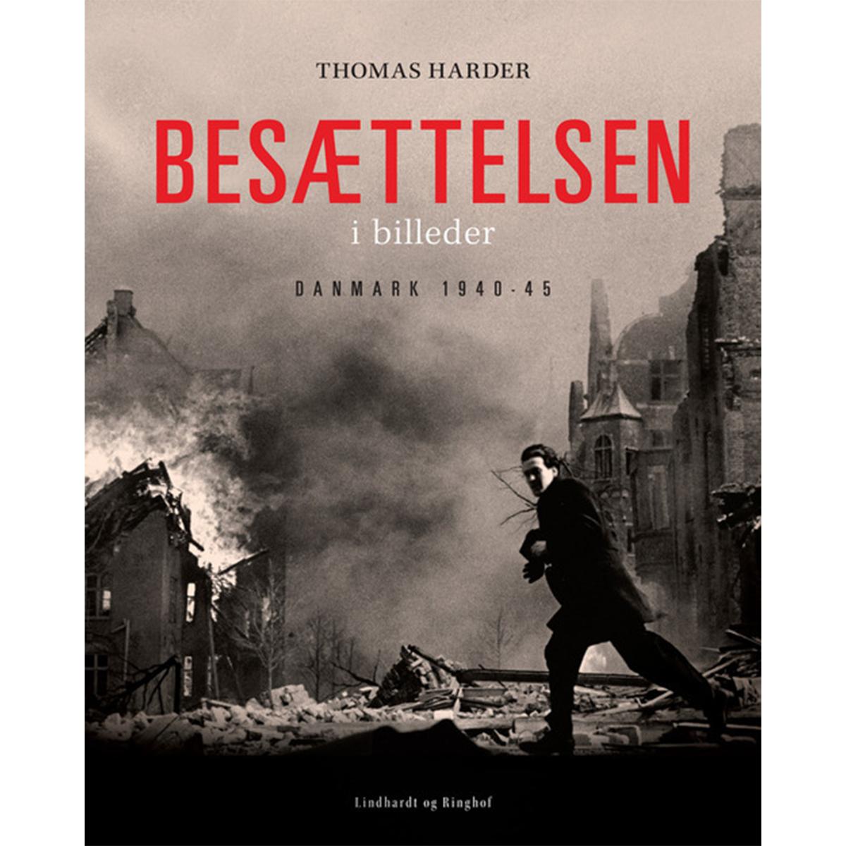 Image of   Besættelsen i billeder - Danmark 1940-1945 - Indbundet