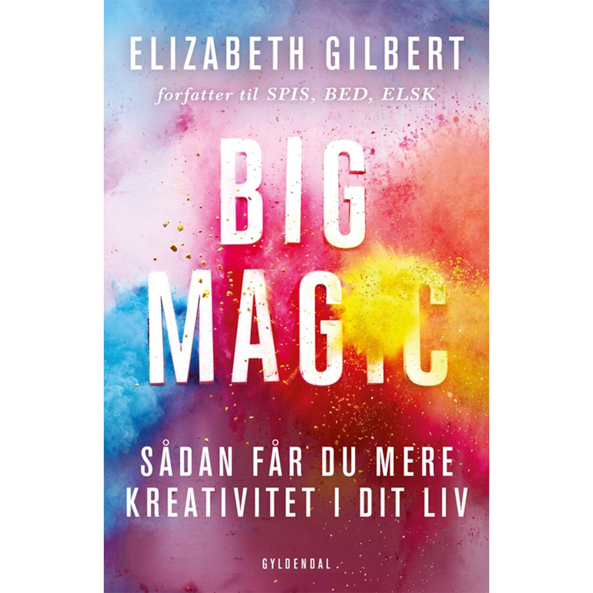 Image of   Big Magic - sådan får du mere kreativitet i dit liv - Hæftet