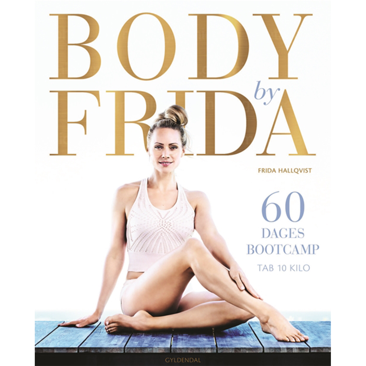 Image of   Body by Frida - 60 dages bootcamp - tab 10 kilo - Indbundet