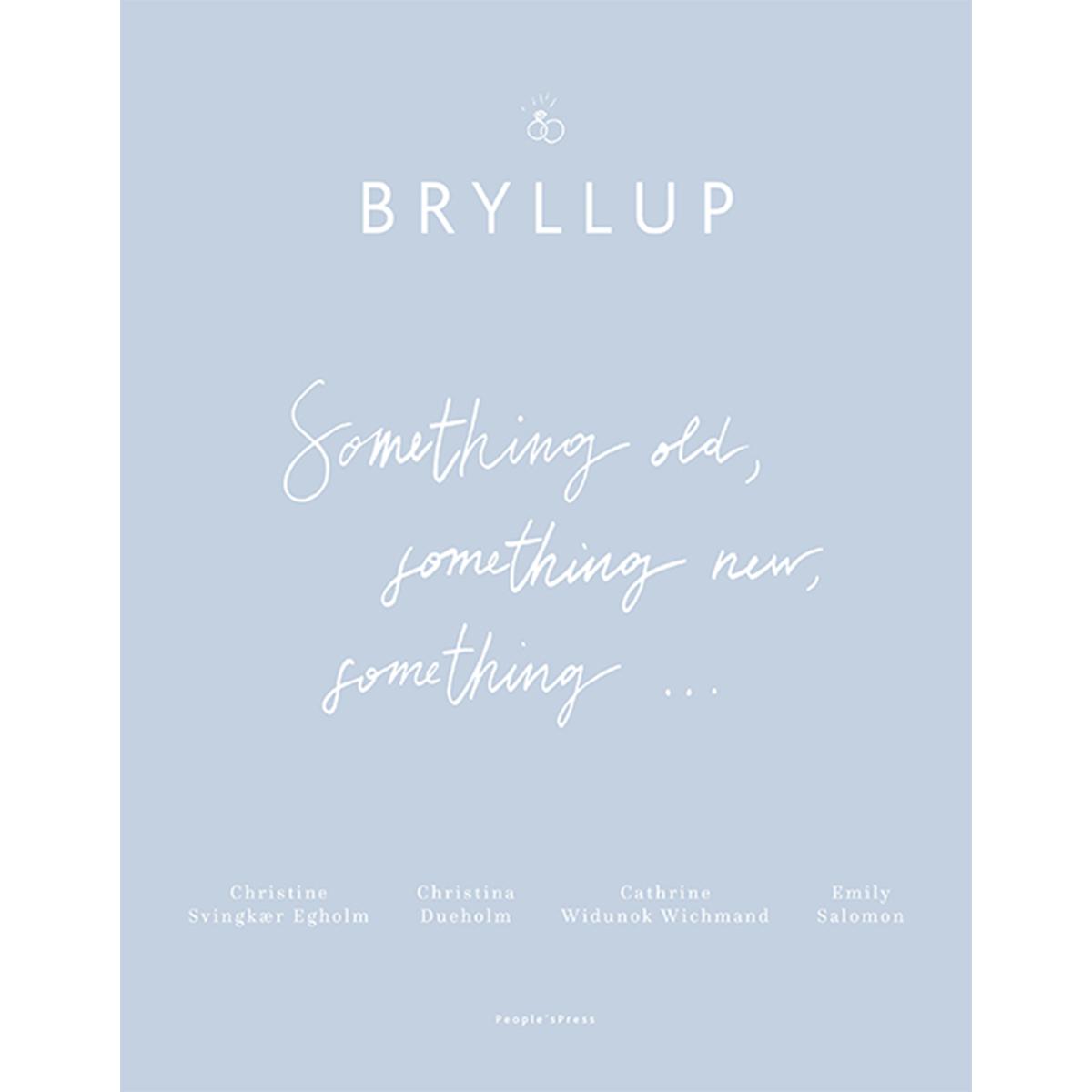 bfafadd8 Bryllup - Something old, something new, something.. - Hæftet Af Cathrine W.  Wickmand, Emily Salomon, Christina Dueholm m.fl. - Coop.dk