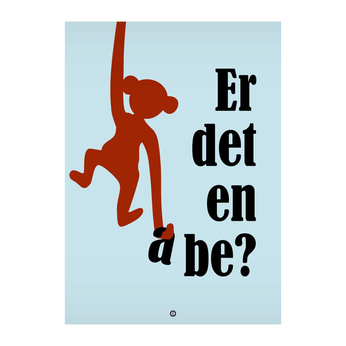 Image of   Citatplakat.dk - Er det en abe?
