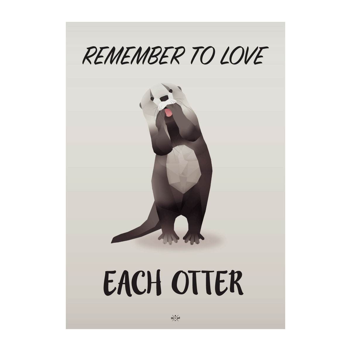 Image of   Citatplakat.dk - Love each otter