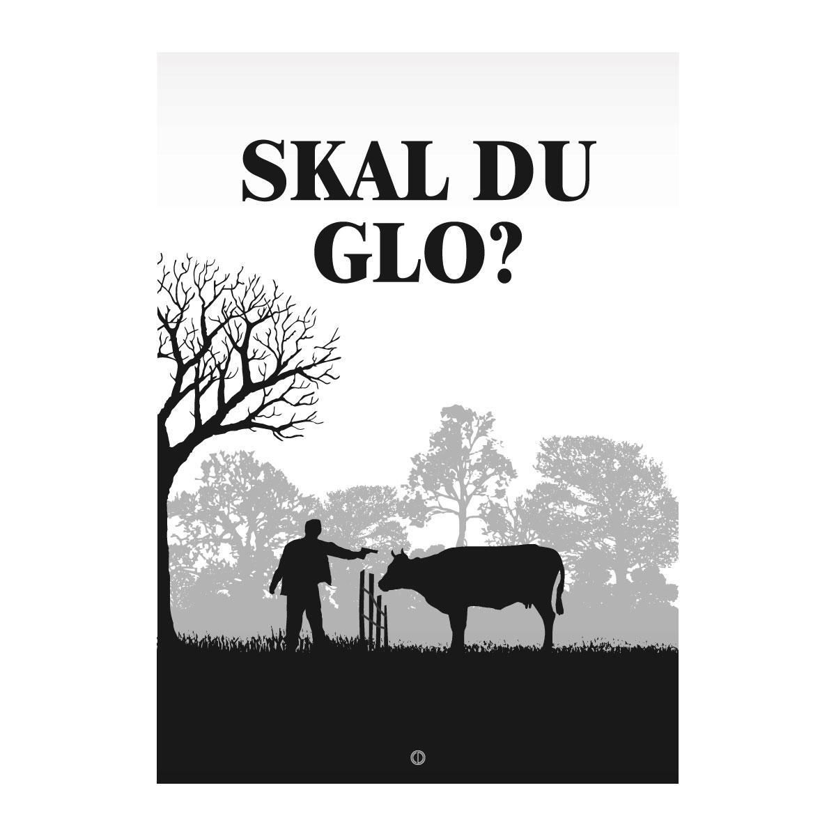 Image of   Citatplakat.dk - Skal du glo?
