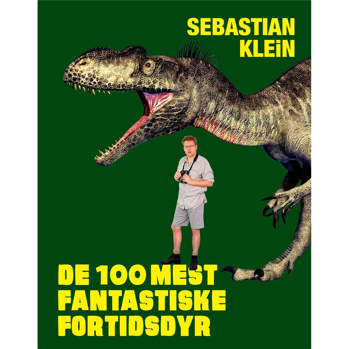 Image of   De 100 mest fantastiske fortidsdyr - Sebastians 100 dyr 4 - Indbundet