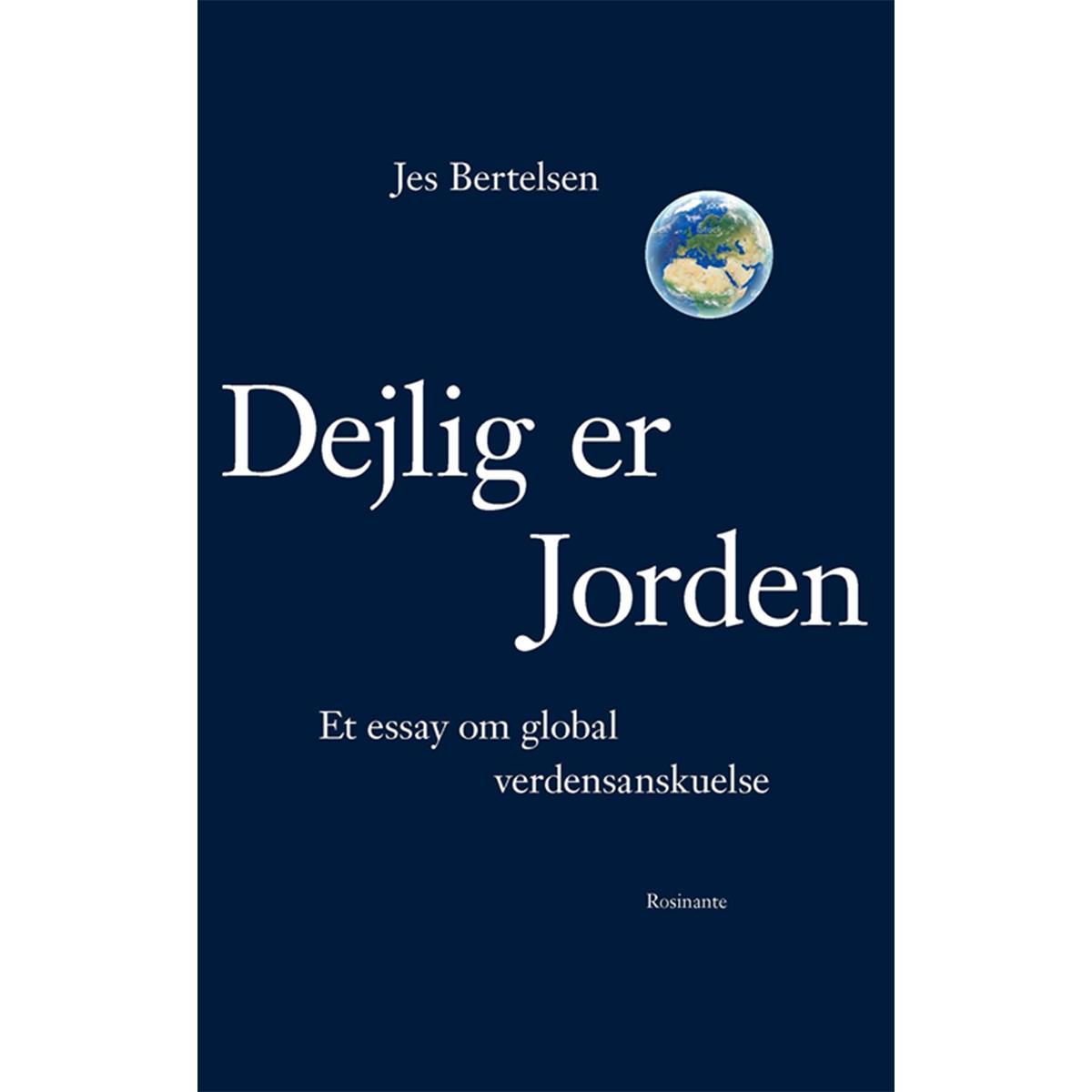 Image of   Dejlig er jorden - et essay om global verdensanskuelse - Hæftet