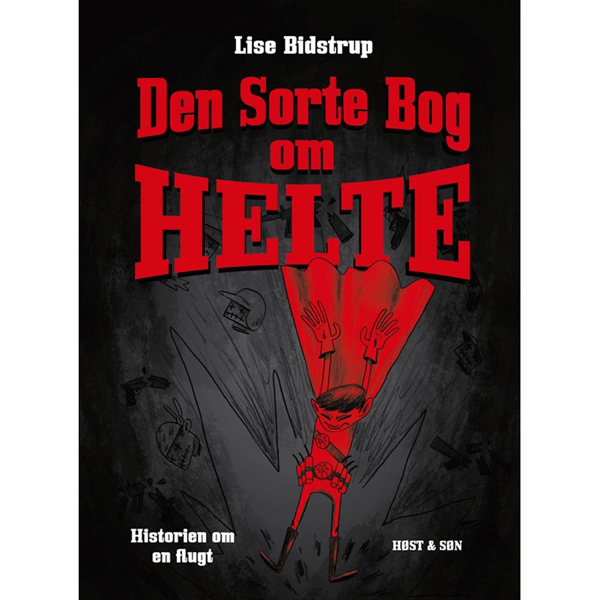 Image of   Den sorte bog om helte - Historien om en flugt - Indbundet