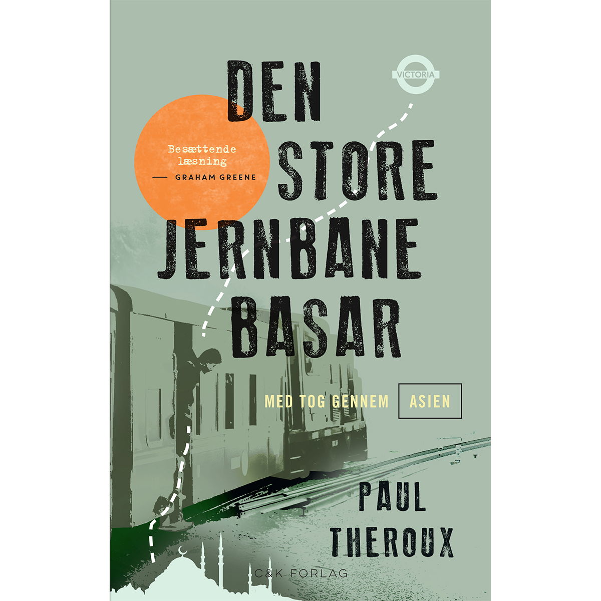 Image of   Den store jernbanebasar - Med tog gennem Asien - Paperback