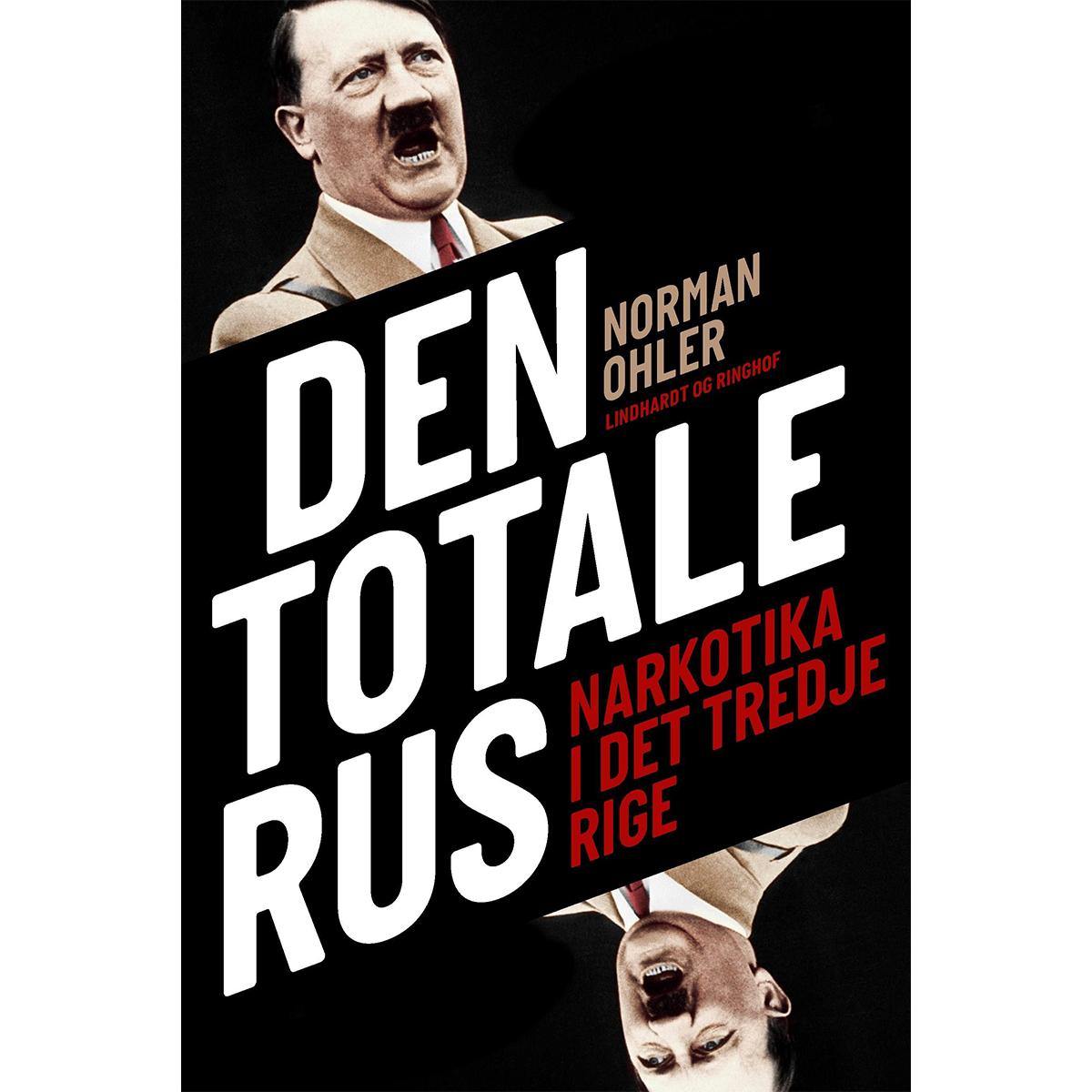Image of   Den totale rus - narkotika i det tredje rige - Hardback