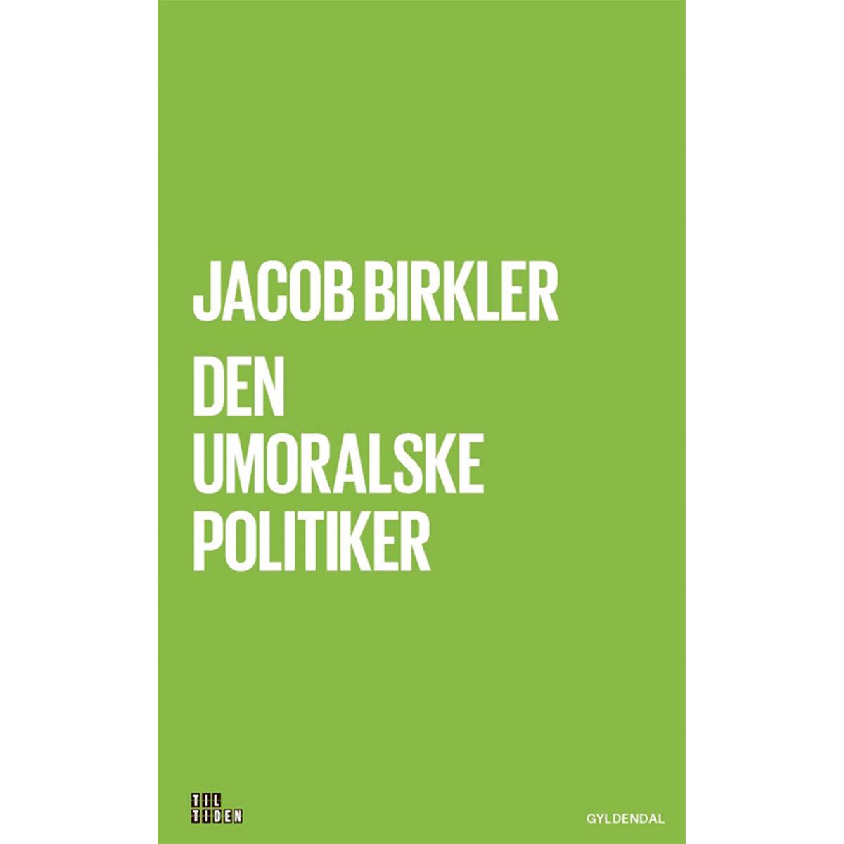 Image of   Den umoralske politiker - Hæftet
