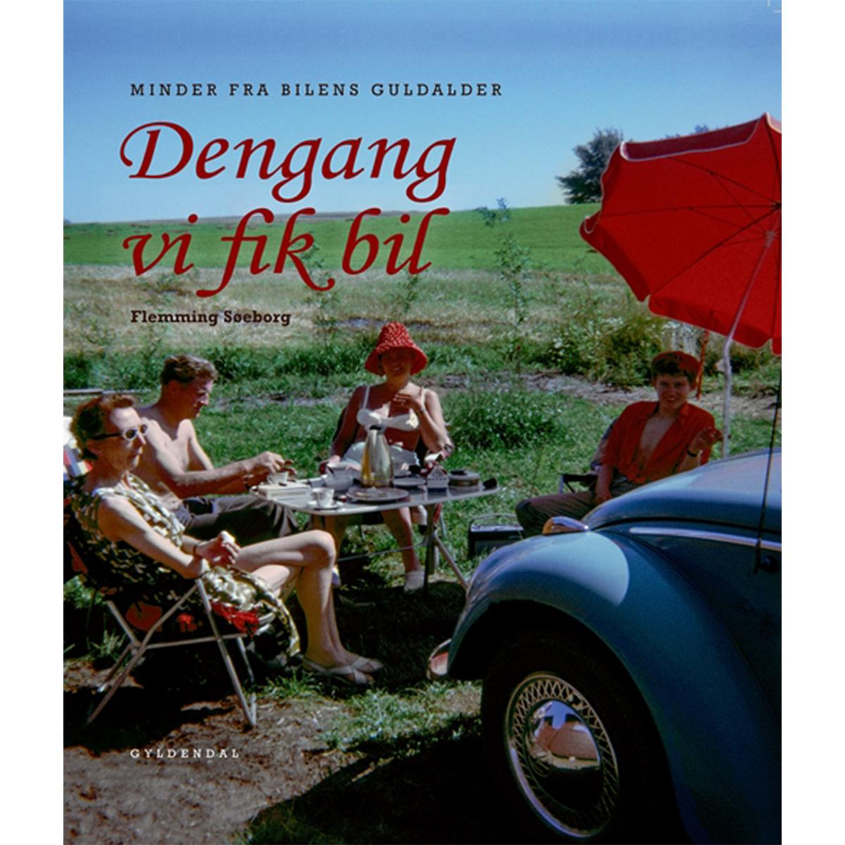 Image of   Dengang vi fik bil - Minder fra bilens guldalder - Indbundet