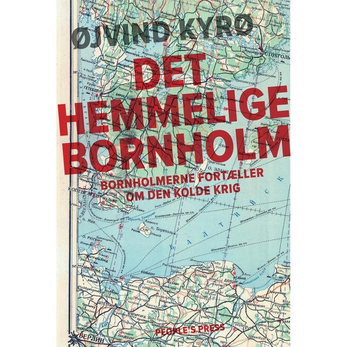 Image of   Det hemmelige Bornholm - kold krig 1946-89 - Indbundet