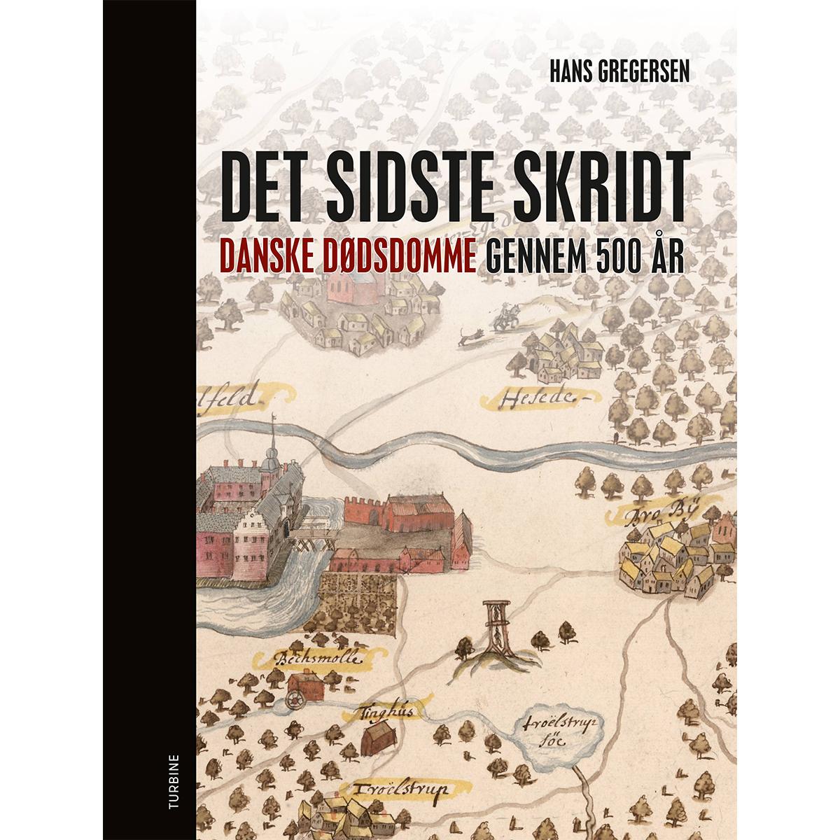Image of   Det sidste skridt - Danske dødsdomme gennem 500 år - Hardback
