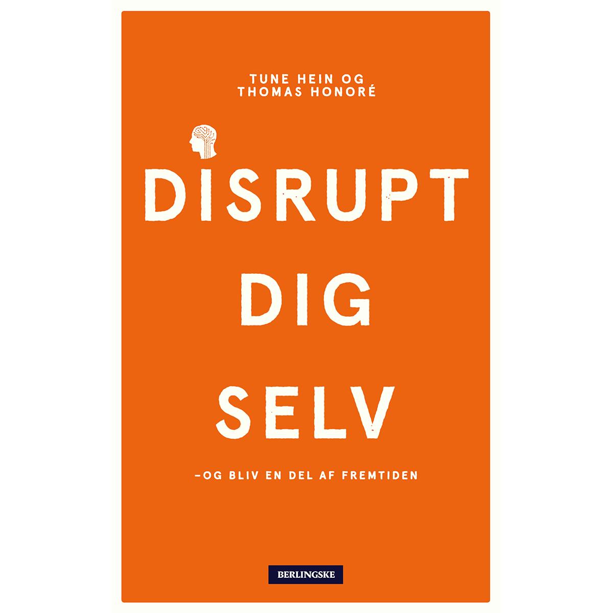 Billede af Disrupt dig selv - Og bliv en del af fremtiden - Hæftet