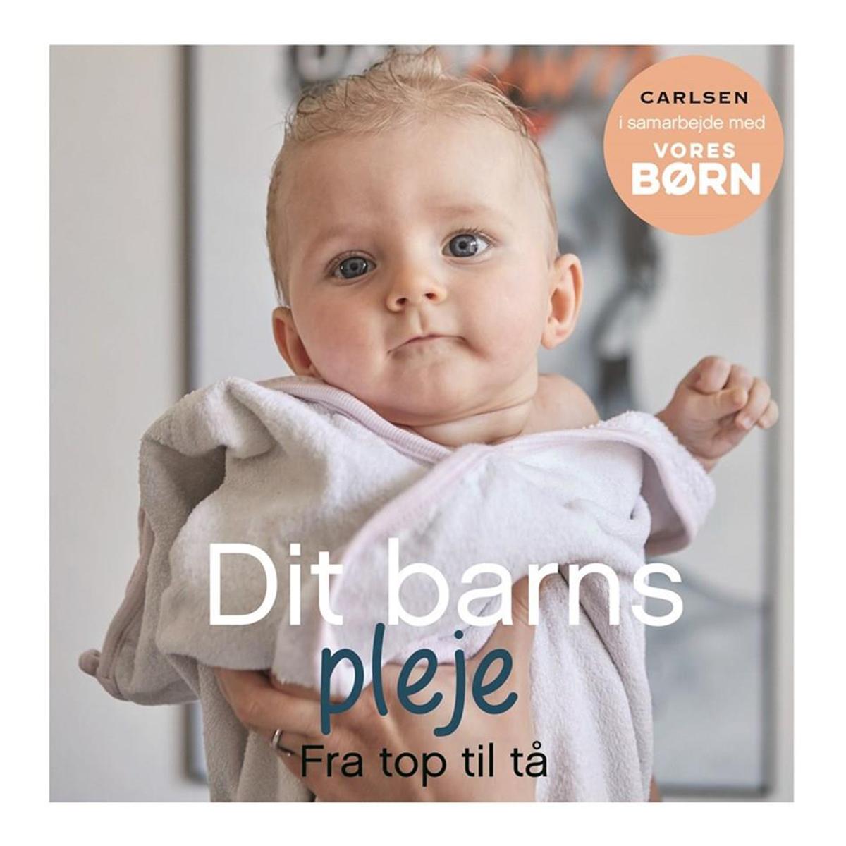 Image of   Dit barns pleje fra top til tå - Vores børn - Indbundet