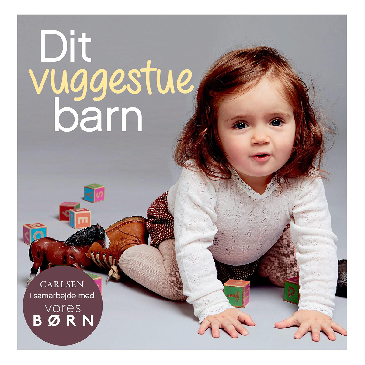 Image of   Dit vuggestuebarn - Vores børn - Hardback