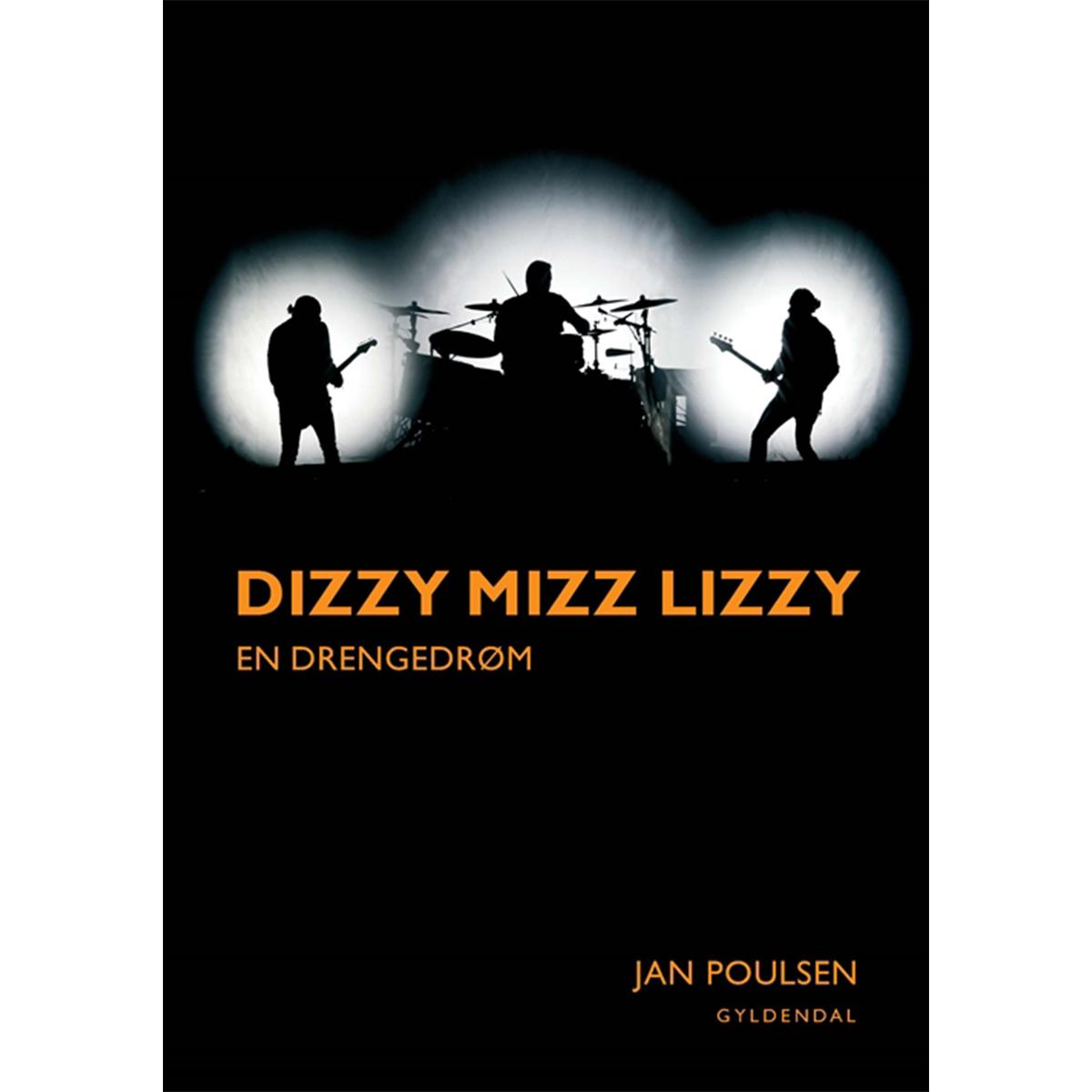 Image of   Dizzy Mizz Lizzy - en drengedrøm - Hæftet