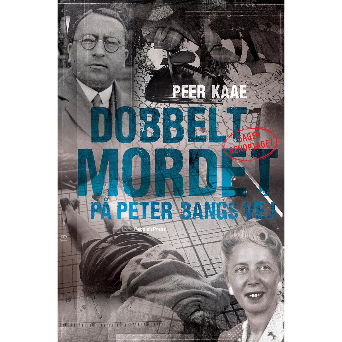 Image of   Dobbeltmordet på Peter Bangs Vej - sagen genoptaget - Hæftet