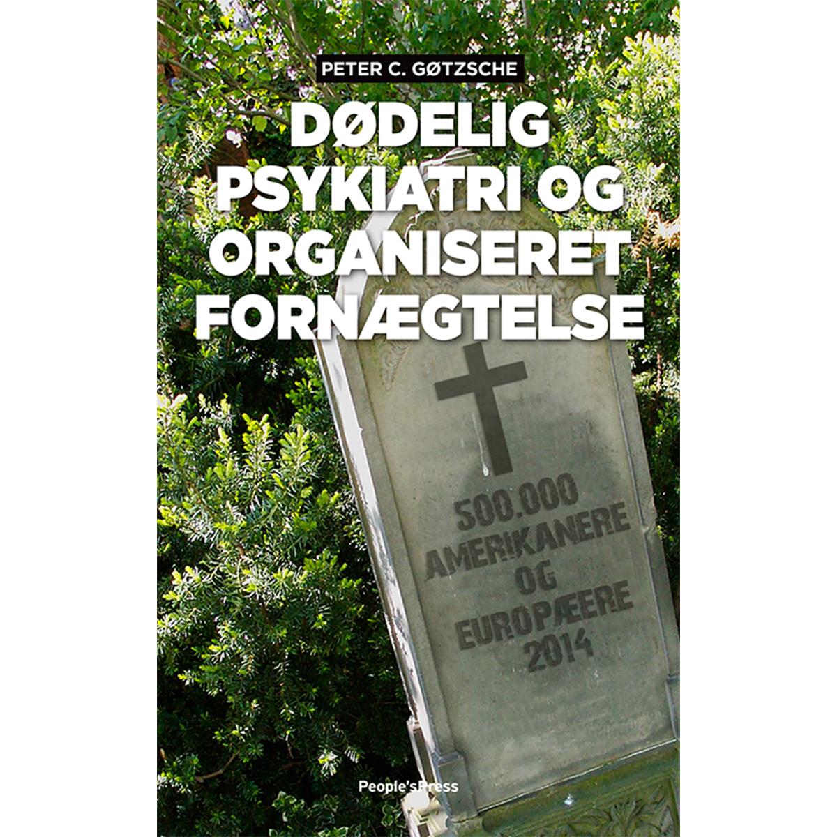 Image of   Dødelig psykiatri og organiseret fornægtelse - Hæftet