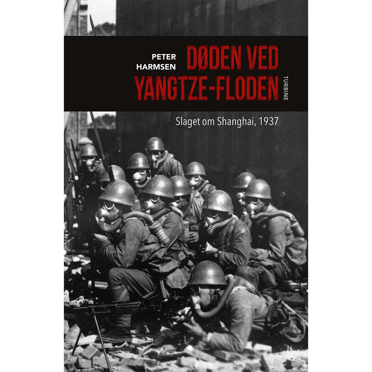 Image of   Døden ved Yangtze-floden - Slaget om Shanghai, 1937 - Hardback