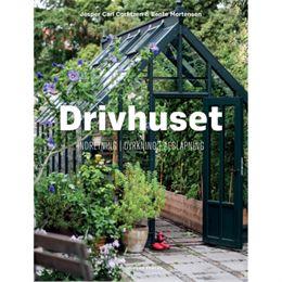 Image of   Drivhuset - dyrkning, indretning, afslapning - Indbundet