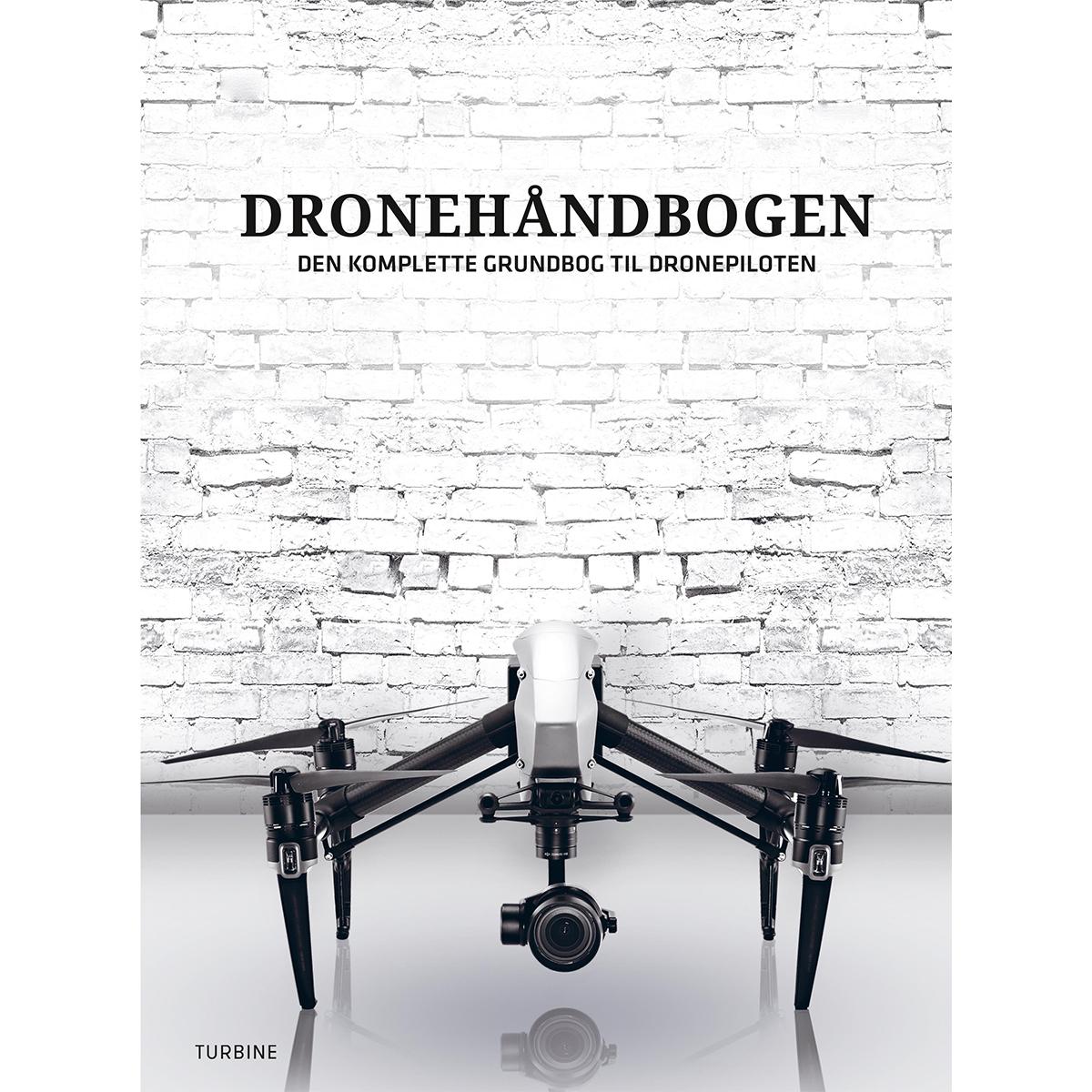 Image of   Dronehåndbogen - Den komplette grundbog til dronepiloten - Hardback