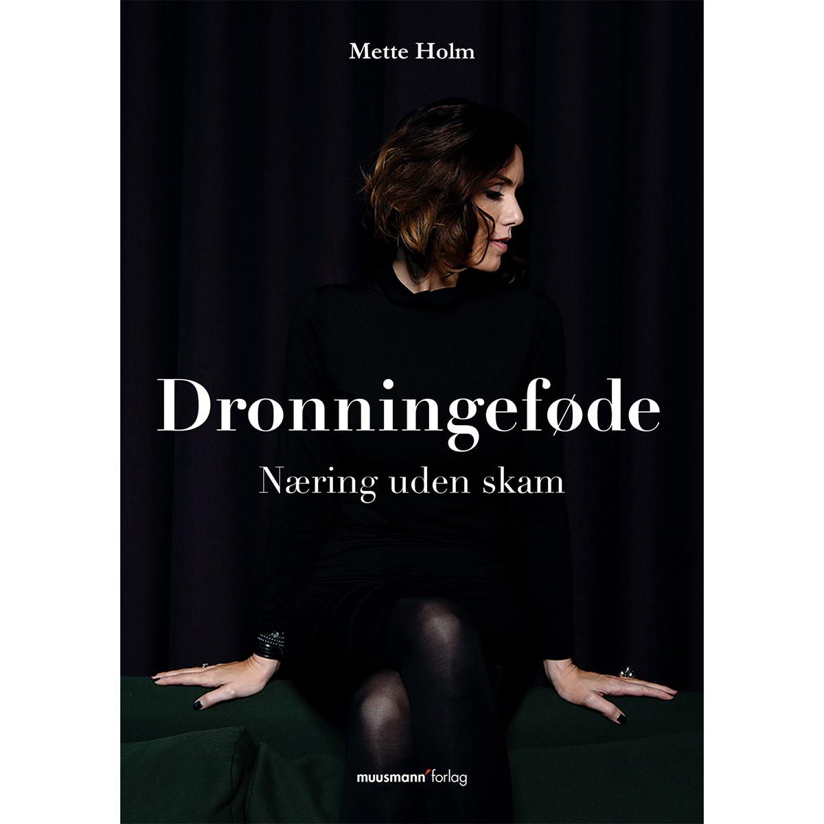 Image of   Dronningeføde - Næring uden skam - Hardback