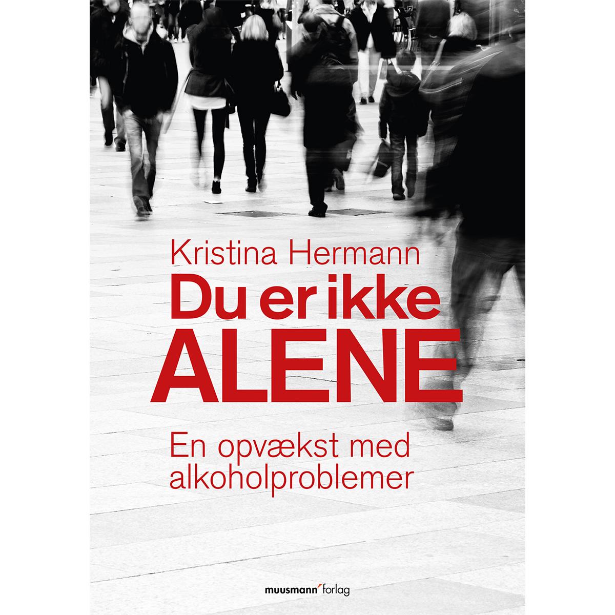 Image of   Du er ikke alene - en opvækst med alkoholproblemer - Paperback