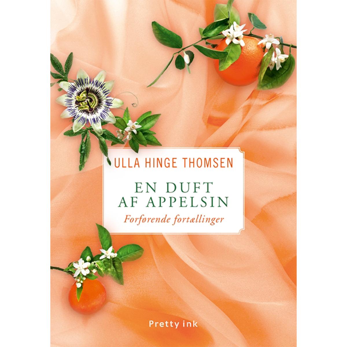 Image of   En duft af appelsin - Forførende fortællinger - Indbundet