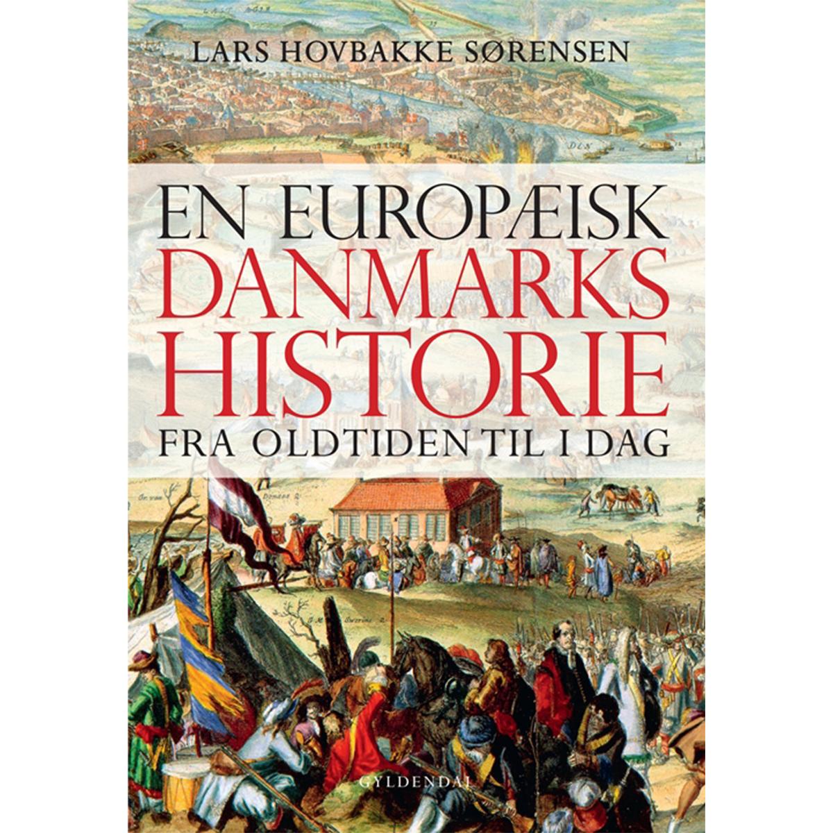 Image of   En europæisk danmarkshistorie - fra oldtiden til i dag - Indbundet