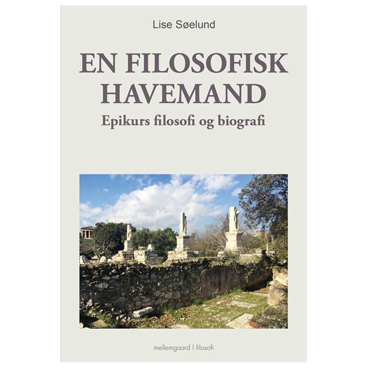 En filosofisk havemand - Epikurs filosofi og biografi - Hæftet