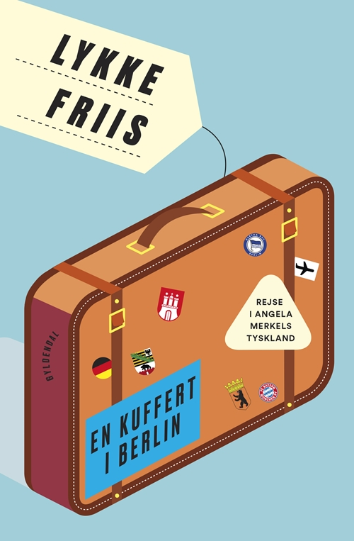 En kuffert i Berlin - Rejse i Angela Merkels Tyskland - Hæftet