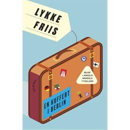 632b4bb7bc3 En kuffert i Berlin - Rejse i Angela Merkels Tyskland - Hæftet