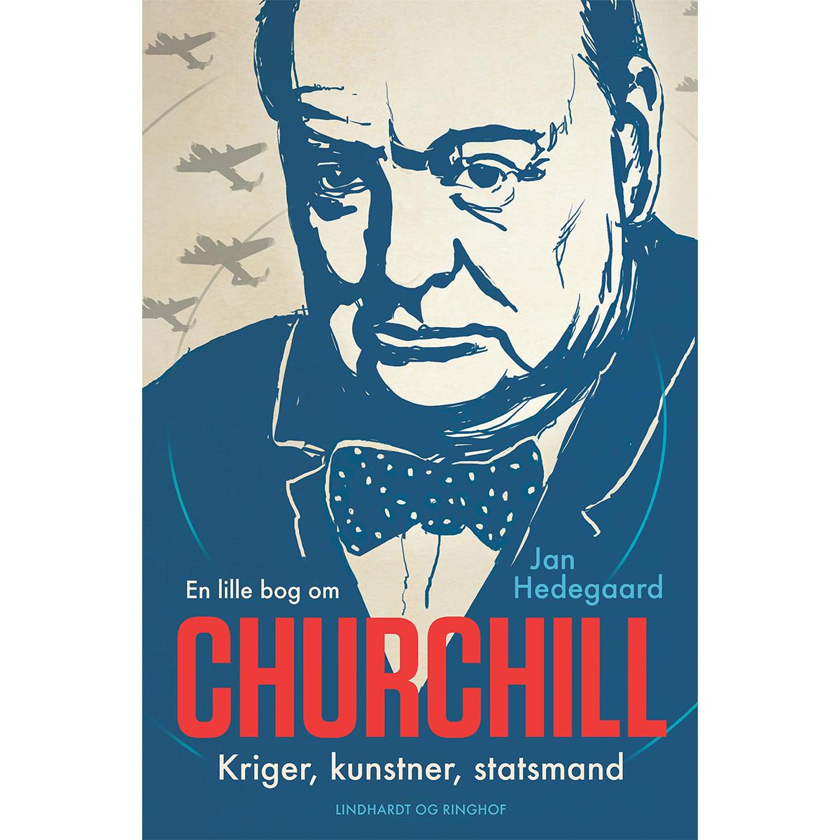 Image of   En lille bog om Churchill - kriger, kunstner, statsmand - Hardback