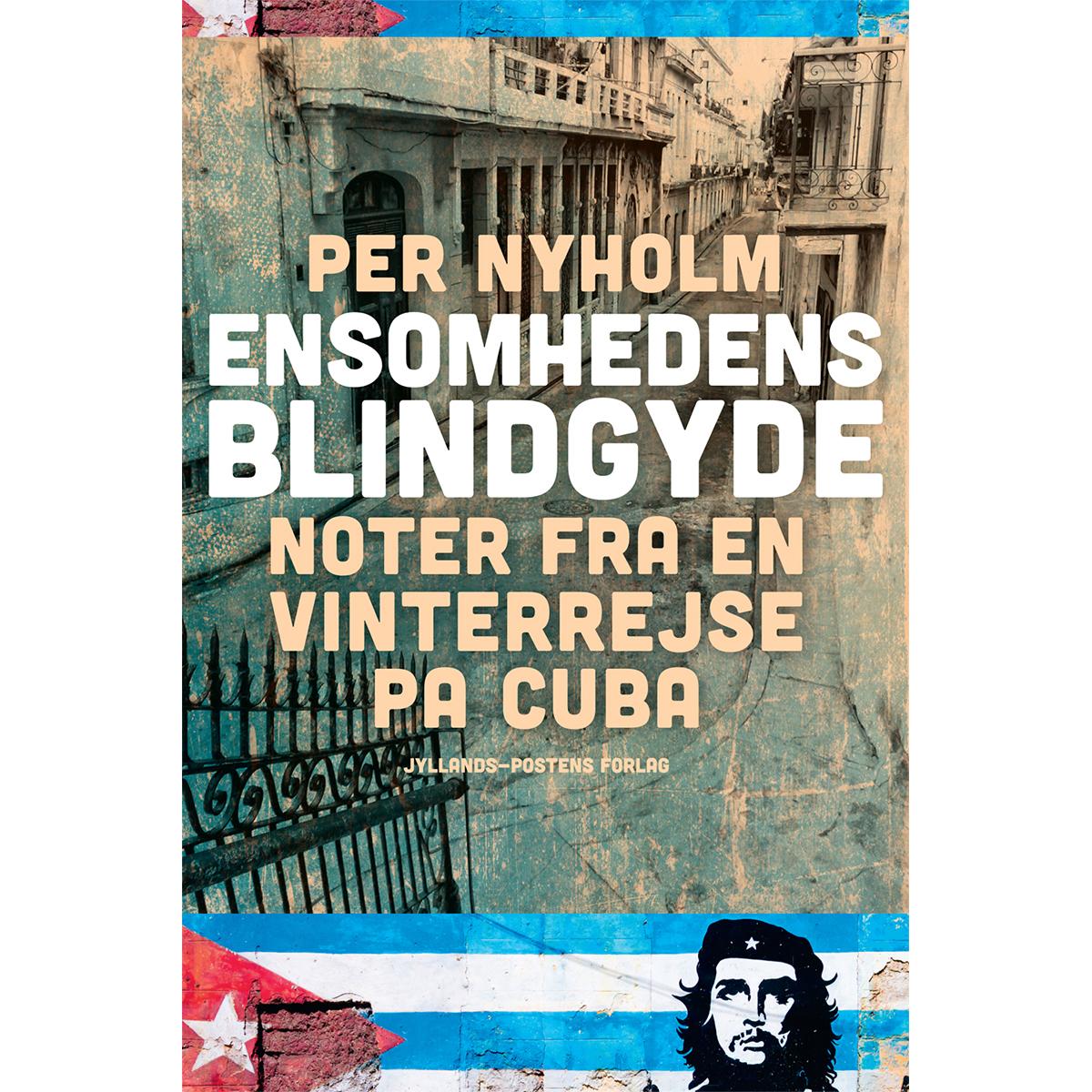 Image of   Ensomhedens blindgyde - noter fra en vinterrejse på Cuba - Hæftet