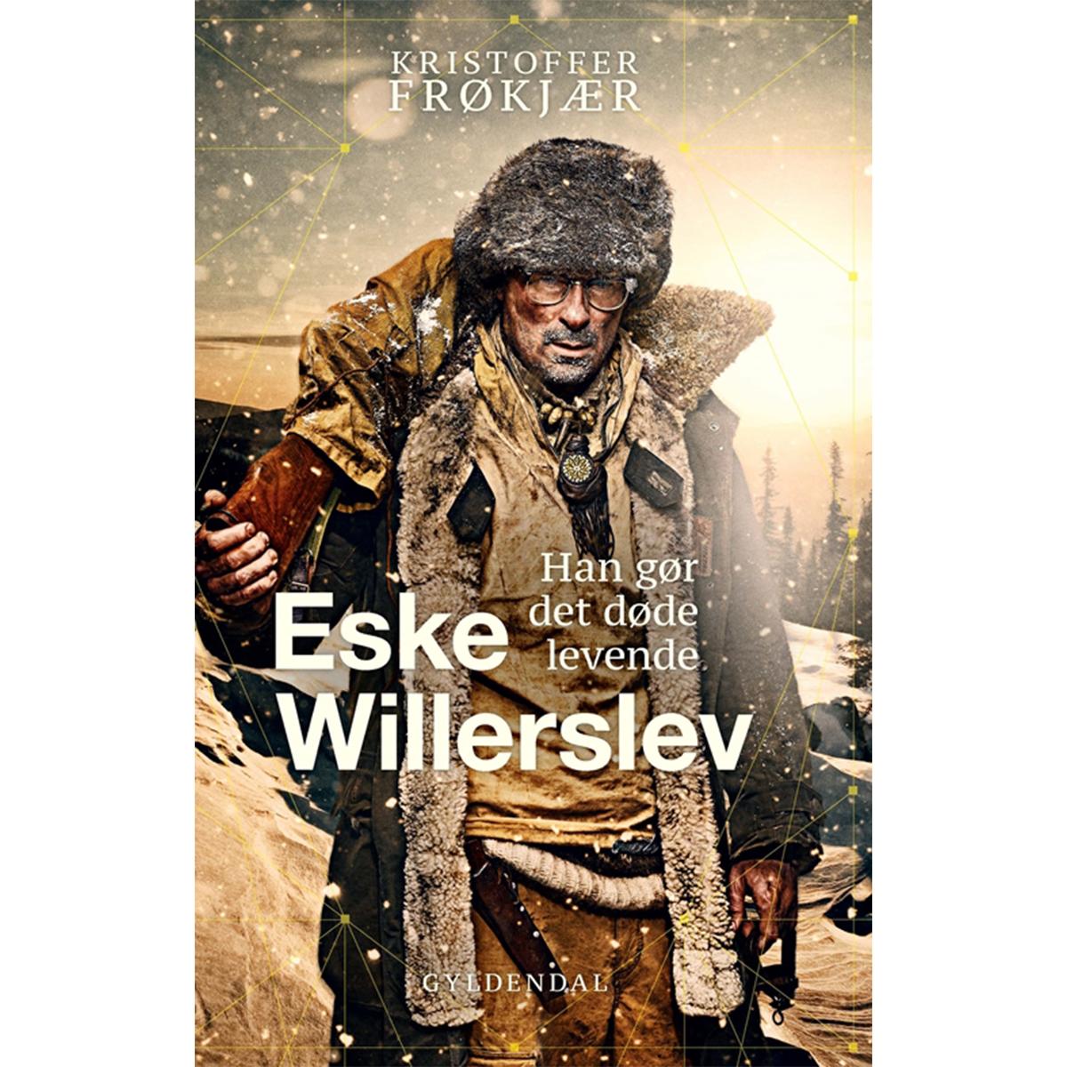 Image of   Eske Willerslev - han gør det døde levende - Indbundet