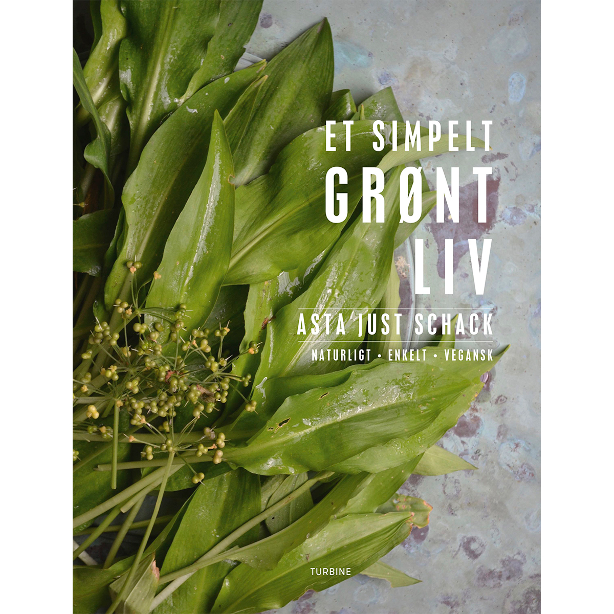 Image of   Et simpelt grønt liv - Naturligt, enkelt, vegansk - Hardback