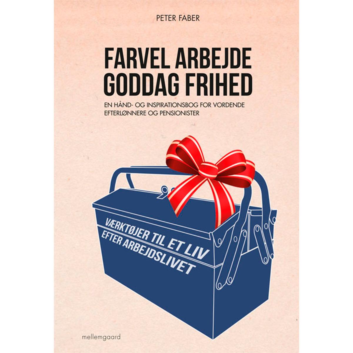 Image of   Farvel arbejde goddag frihed - Hæftet