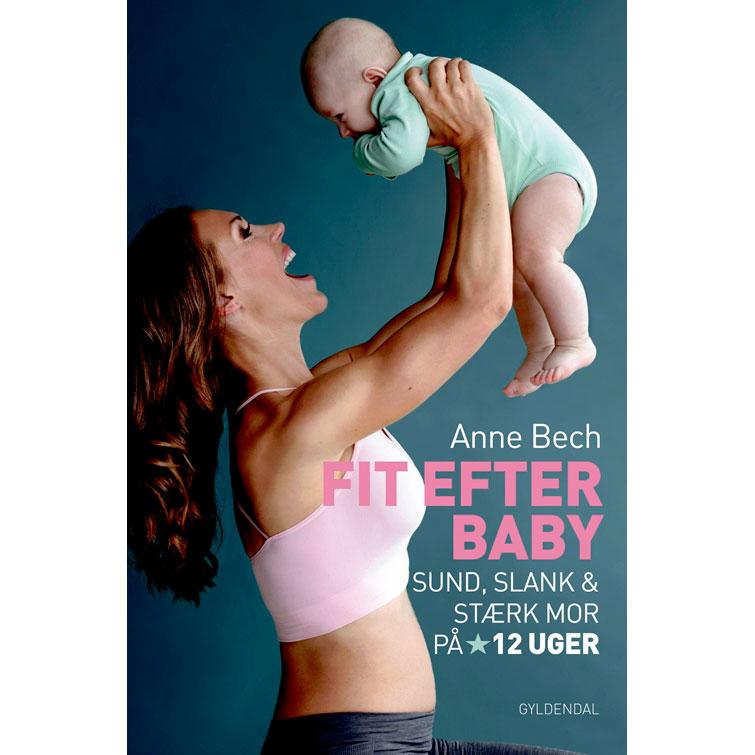 Image of   Fit efter baby - Sund, slank og stærk mor på 12 uger - Indbundet