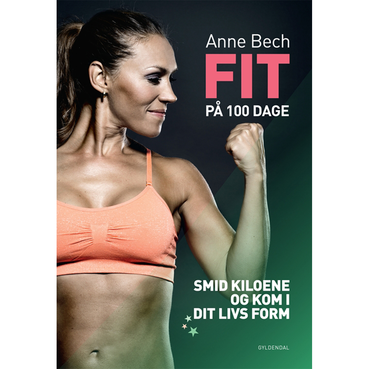 Image of   FIT på 100 dage - smid kiloene og kom i dit livs form - Indbundet