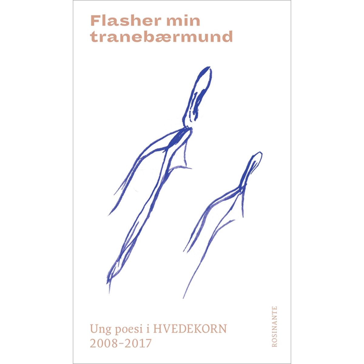 Image of   Flasher min tranebærmund - Ung poesi i Hvedekorn 2008-2017 - Hæftet