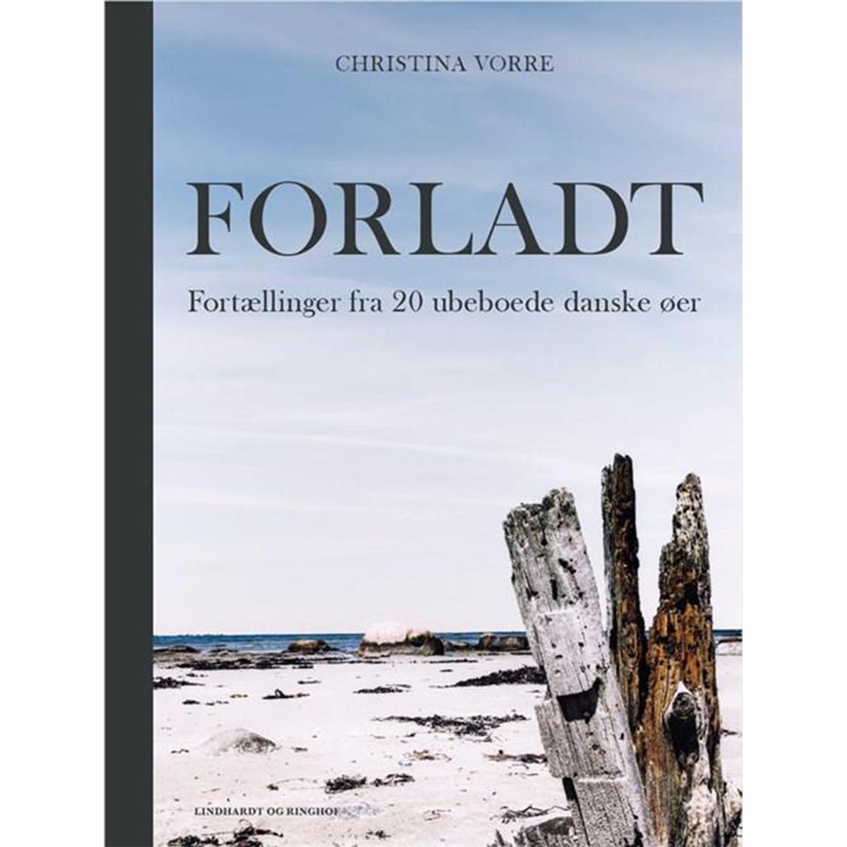 Image of   Forladt - fortællinger fra 20 ubeboede danske øer - Hardback
