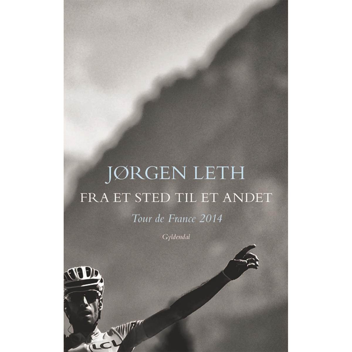 Image of   Fra et sted til et andet - Tour de France 2014 - Hæftet