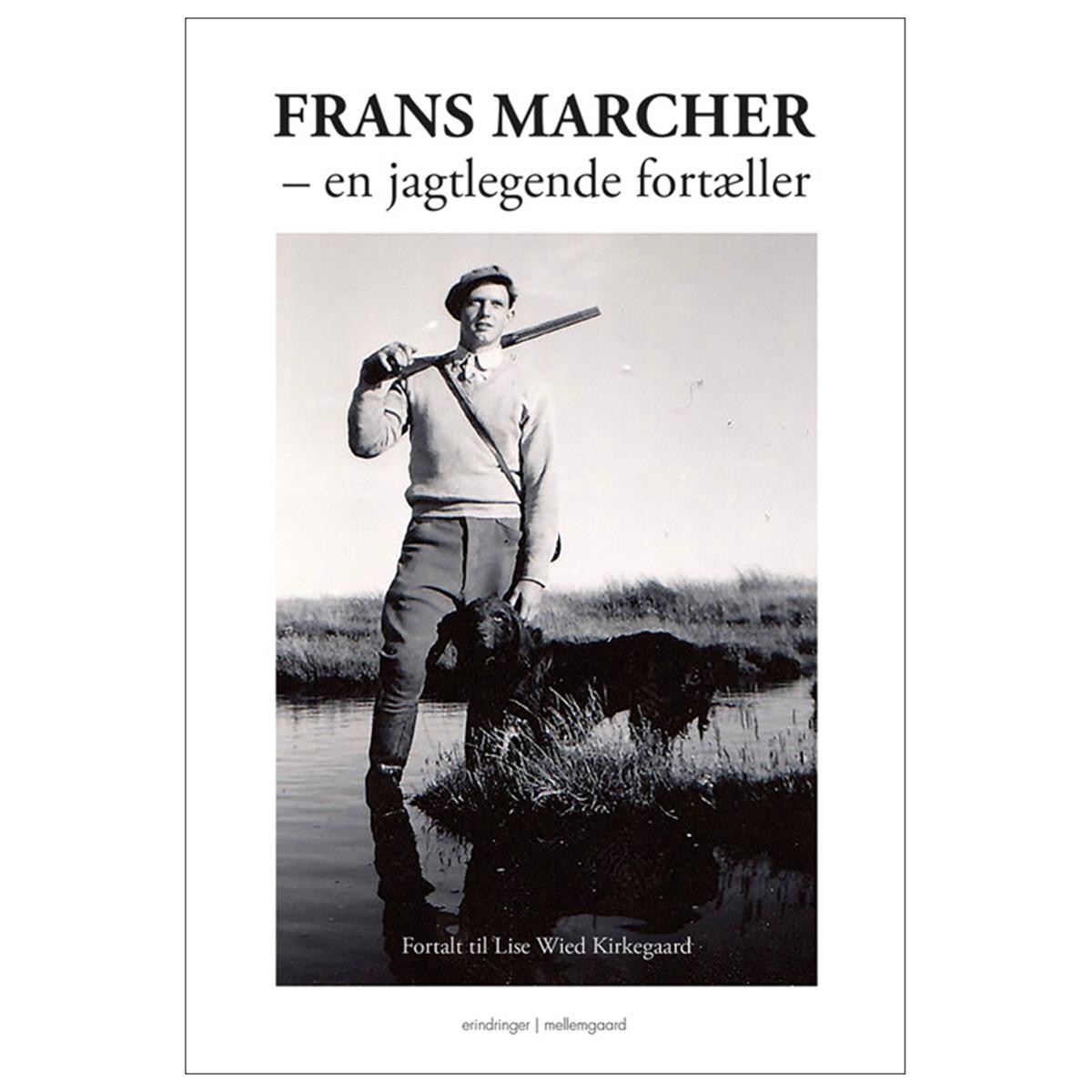 Frans Marcher - En jagtlegende fortæller - Hæftet